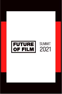 Future Of Film Summit 2021