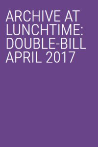 Archive at Lunchtime: Double Bill Poster