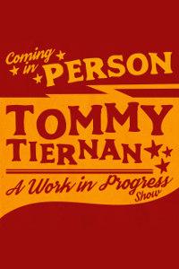 Tommy Tiernan: A Work in Progress Tour Poster