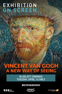 Vincent Van Gogh - A New Way Of Seeing (Exhibition On Screen) Poster