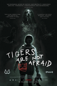 Tigers Are not Afraid (Vuelven) Poster
