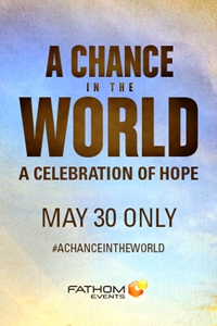 A Chance in the World - Premiere Poster