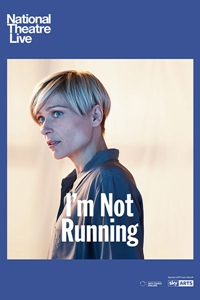 National Theatre Live: I'm Not Running Poster